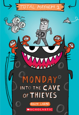 Monday - Into the Cave of Thieves (Total Mayhem #1) Cover Image
