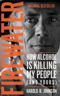 Firewater: How Alcohol Is Killing My People (and Yours) Cover Image