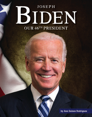 Joseph Biden: Our 46th President (United States Presidents) Cover Image