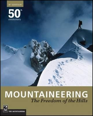 Mountaineering: The Freedom of the Hills, 8th Edition Cover Image
