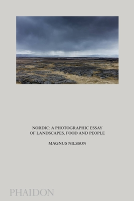 Nordic: A Photographic Essay of Landscapes, Food and People Cover Image