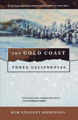The Gold Coast: Three Californias Cover Image