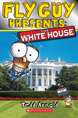 Fly Guy Presents: The White House (Scholastic Reader, Level 2) Cover Image