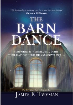 The Barn Dance: Somewhere between Heaven and Earth, there is a place where the magic never ends . . . Cover Image