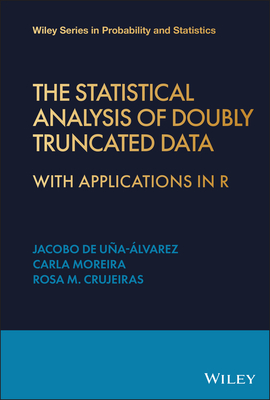 The Statistical Analysis of Doubly Truncated Data: With Applications in R Cover Image