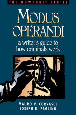 Modus Operandi: A Writer's Guide to How Criminals Work (Howdunit) Cover Image