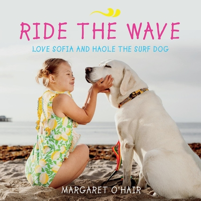 Ride the Wave Love Sofia and Haole the Surf Dog Cover Image