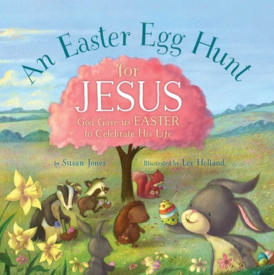 An Easter Egg Hunt for Jesus (Forest of Faith Books) Cover Image