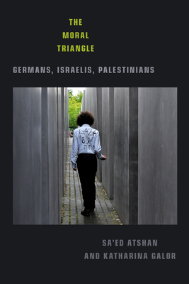 Moral Triangle: Germans, Israelis, Palestinians Cover Image