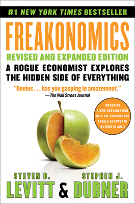 Freakonomics Revised and Expanded Edition: A Rogue Economist Explores the Hidden Side of Everything Cover Image