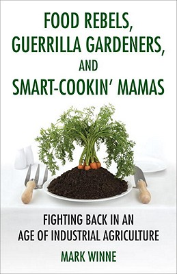Food Rebels, Guerrilla Gardeners, and Smart-Cookin' Mamas Cover