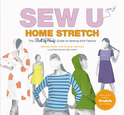 Sew U: Home Stretch: The Built by Wendy Guide to Sewing Knit Fabrics ...