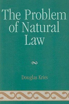Problem of Natural Law (Applications of Political Theory) Cover Image