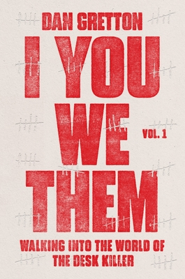 I You We Them: Volume 1: Walking into the World of the Desk Killer