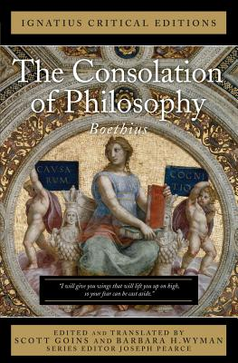 The Consolation of Philosophy: Ignatius Critical Editions Cover Image