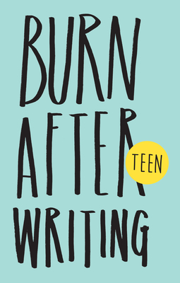 Burn After Writing Teen. New Edition Cover Image