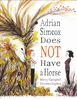 Adrian Simcox Does Not Have a Horse by Marcy Campbell and Corinna Lyken