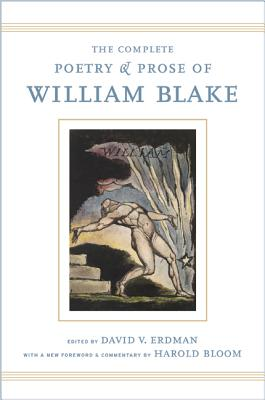 The Complete Poetry and Prose of William Blake: With a New Foreword and Commentary by Harold Bloom Cover Image