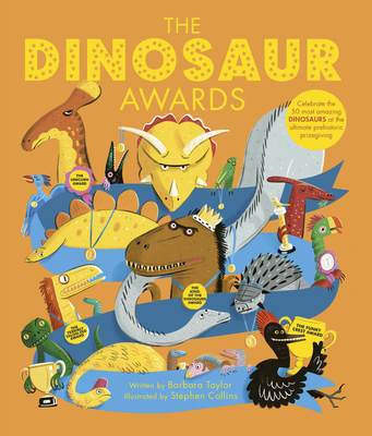 The Dinosaur Awards: Celebrate the 50 most amazing Dinosaurs at the ultimate prehistoric prizegiving Cover Image