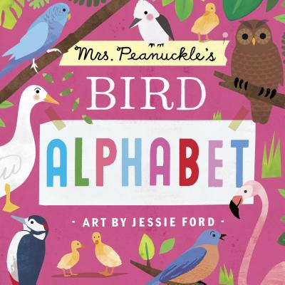 Mrs. Peanuckle's Bird Alphabet (Mrs. Peanuckle's Alphabet #3) Cover Image