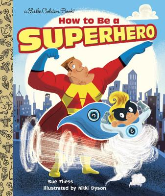 How to Be a Superhero (Little Golden Book) Cover Image