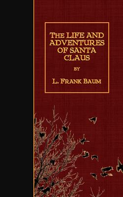 The Life and Adventures of Santa Claus Cover Image