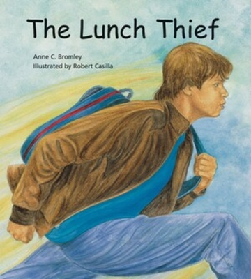 The Lunch Thief: A Story of Hunger, Homelessness and Friendship Cover Image