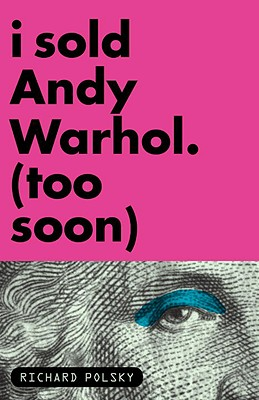 I Sold Andy Warhol (Too Soon) Cover