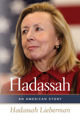 Hadassah: An American Story (HBI Series on Jewish Women) Cover Image