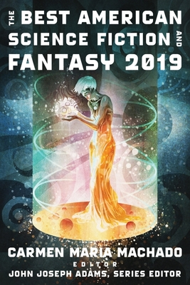 The Best American Science Fiction and Fantasy 2019 (The Best American Series ®) Cover Image