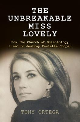 The Unbreakable Miss Lovely: How the Church of Scientology tried to destroy Paulette Cooper Cover Image