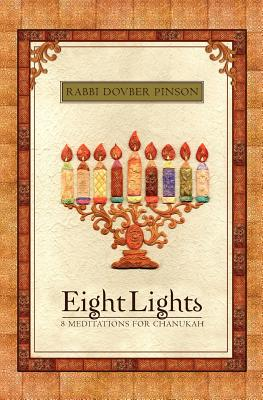 Eight Lights: Eight Meditations for ChanukahDovBer Pinson