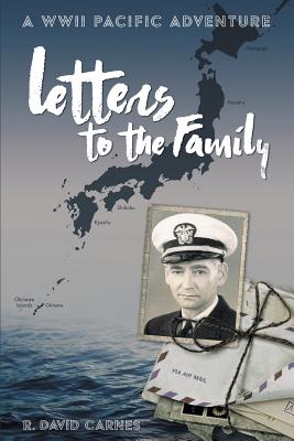 Letters to the Family: A WWII Pacific Adventure Cover Image