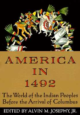 America in 1492: The World of the Indian Peoples Before the Arrival of Columbus Cover Image