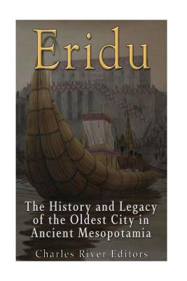 Eridu: The History and Legacy of the Oldest City in Ancient Mesopotamia Cover Image