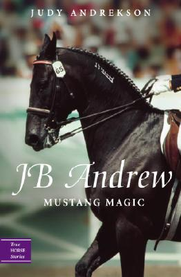 JB Andrew: Mustang Magic Cover Image