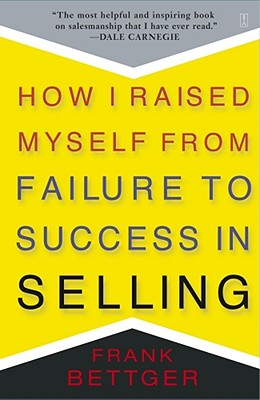 How I Raised Myself From Failure to Success in Selling Cover Image