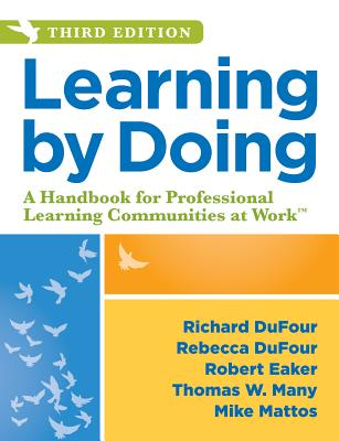 Learning by Doing: A Handbook for Professional Learning Communities at Work, Third Edition (a Practical Guide to Action for Plc Teams and Cover Image