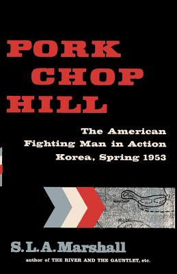 Pork Chop Hill: The American Fighting Man in Action: Korea, Spring, 1953 Cover Image