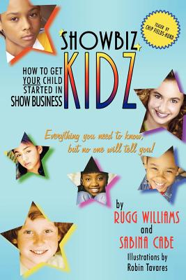 Showbiz Kidz: How To Get Your Child Started Cover Image