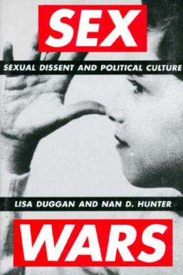 Sex Wars: Sexual Dissent and Political Culture Cover Image