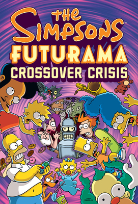 The Simpsons Futurama Crossover Crisis [With Collector's Item] Cover
