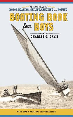 Boating Book for Boys: A Guide to Motor Boating, Sailing, Canoeing and Rowing Cover Image