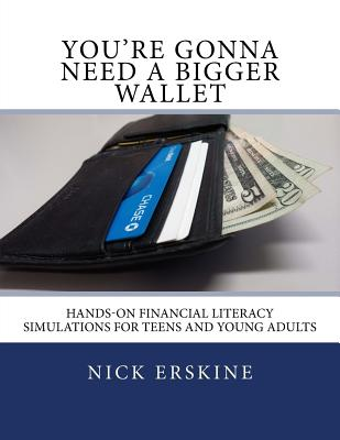 You're Gonna Need a Bigger Wallet: Hands-On Financial Literacy Simulations for Teens and Young Adults Cover Image