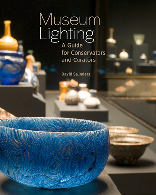 Museum Lighting: A Guide for Conservators and Curators Cover Image
