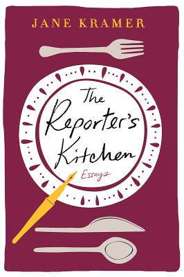 The Reporter's Kitchen: Essays Cover Image
