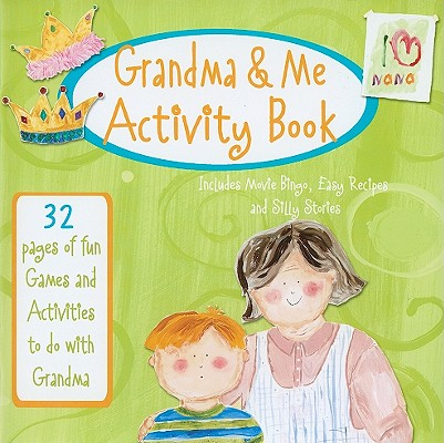 Grandma & Me Activity Book: 32 Pages of Fun Games and Activities to Do with Grandma Cover Image