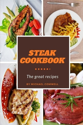 Steak Cookbook: The Great Recipes Cover Image