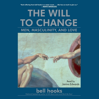 The Will to Change: Men, Masculinity, and Love Cover Image