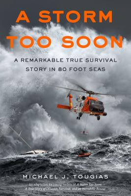 A Storm Too Soon (Young Readers Edition): A Remarkable True Survival Story in 80-Foot Seas (True Rescue Series) Cover Image